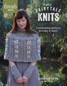 Forest Fairytale Knits : 8 Enchanting Projects to Make and Share, Paperback Book