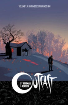 Outcast by Kirkman & Azaceta Volume 1: A Darkness Surrounds Him, Paperback / softback Book
