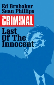 Criminal Volume 6: The Last of the Innocent, Paperback Book