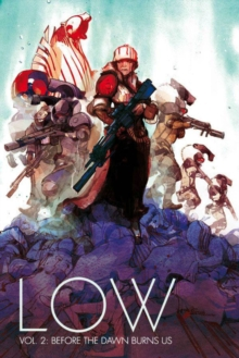 Low Volume 2: Before the Dawn Burns Us, Paperback / softback Book