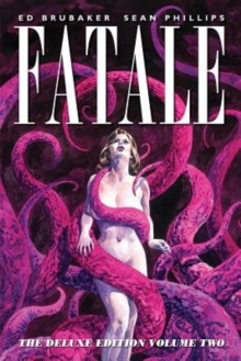 Fatale Deluxe Edition Volume 2, Hardback Book