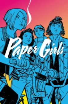 Paper Girls Volume 1, Paperback Book