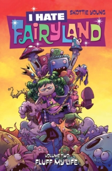 I Hate Fairyland Volume 2 : Fluff My Life, Paperback Book