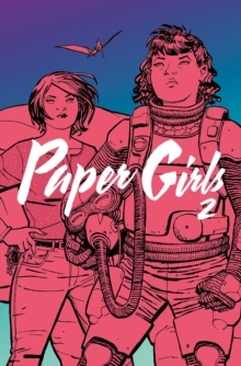 Paper Girls Volume 2, Paperback Book