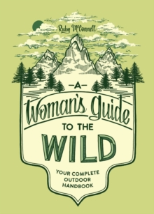 A Woman's Guide To The Wild, Paperback / softback Book