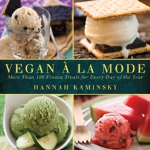 Vegan a la Mode : More Than 100 Frozen Treats Made from Almond, Coconut, and Other Dairy-Free Milks, Paperback / softback Book