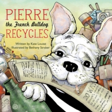 Pierre the French Bulldog Recycles, EPUB eBook