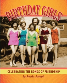 Birthday Girls : Celebrating the Bonds of Friendship, EPUB eBook