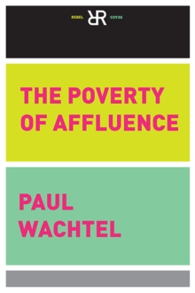 The Poverty Of Affluence : A Psychological Portrait of the American Way of Life, Paperback / softback Book