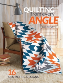 Quilting from Every Angle : 16 Geometric Designs, Paperback Book