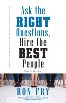 Ask the Right Questions, Hire the Best People, Paperback / softback Book