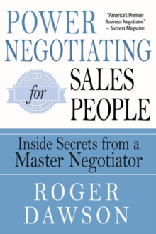 Power Negotiating for Salespeople : Inside Secrets from a Master Negotiator, Paperback / softback Book