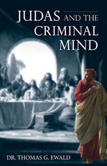 Judas and the Criminal Mind, Paperback / softback Book