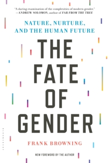 The Fate of Gender : Nature, Nurture, and the Human Future, Paperback Book