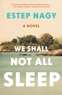 We Shall Not All Sleep : A Novel, Hardback Book