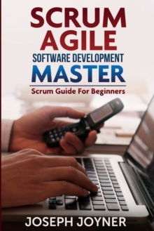 Scrum Agile Software Development Master (Scrum Guide for Beginners), Paperback / softback Book