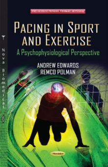 Pacing in Sport & Exercise : A Psychophysiological Perspective, Paperback / softback Book