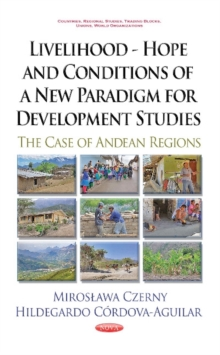 Livelihood -- Hope & Conditions of a New Paradigm for Development Studies : The Case of Andean Regions, Hardback Book