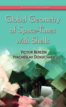 Global Geometry of Space-Times with Shells, Hardback Book