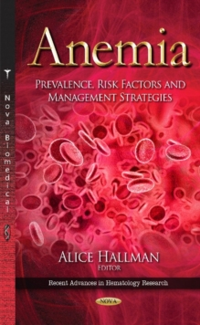 Anemia : Prevalence, Risk Factors & Management Strategies, Hardback Book