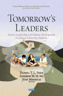 Tomorrow's Leaders : Service Leadership & Holistic Development in Chinese University Students, Hardback Book