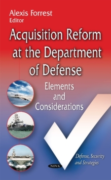 Acquisition Reform at the Department of Defense : Elements & Considerations, Hardback Book