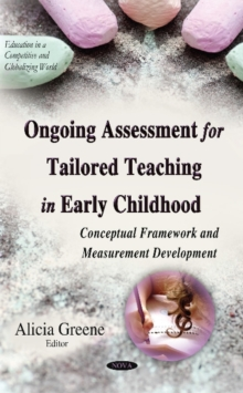 Ongoing Assessment for Tailored Teaching in Early Childhood : Conceptual Framework & Measurement Development, Hardback Book