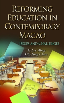 Reforming Education in Contemporary Macao : Issues & Challenges, Hardback Book