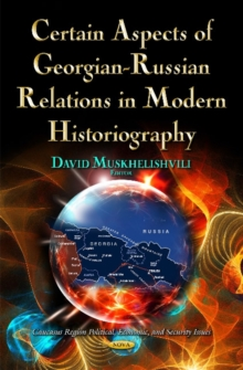 Certain Aspects of Georgian-Russian Relations in Modern Historiography, Hardback Book