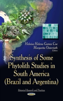 Synthesis of Some Phytolith Studies in South America (Brazil & Argentina), Hardback Book