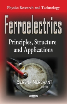 Ferroelectrics : Principles, Structure & Applications, Paperback / softback Book