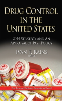 Drug Control in the United States : 2014 Strategy and an Appraisal of Past Policy, Hardback Book