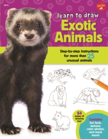 Exotic Animals (Learn to Draw) : Step-By-Step Instructions for More Than 25 Unusual Animals, Paperback / softback Book