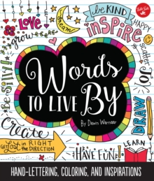 Words to Live by : Creative Lettering, Coloring, and Inspirations, Paperback Book