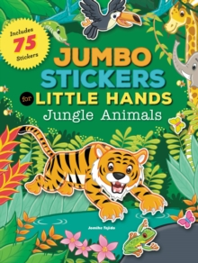 Jumbo Stickers for Little Hands: Jungle Animals, Paperback Book