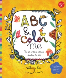 ABC & Color Me : The art of hand-lettered doodling for kids, Paperback / softback Book