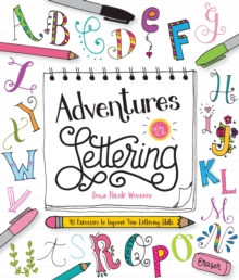 Adventures in Lettering : 40 Exercises & Projects to Master Your Hand-Lettering Skills, Paperback Book