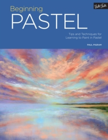 Portfolio: Beginning Pastel : Tips and techniques for learning to paint in pastel, Paperback / softback Book
