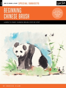 Special Subjects: Beginning Chinese Brush : Discover the art of traditional Chinese brush painting, Paperback / softback Book