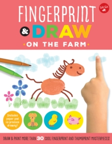 Fingerprint & Draw: On the Farm : Draw & paint more than 30 cool fingerprint and thumbprint masterpieces, Paperback / softback Book
