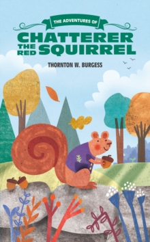 The Adventures of Chatterer the Red Squirrel, Paperback / softback Book