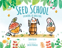Seed School : Growing Up Amazing, Hardback Book