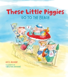 These Little Piggies Go to the Beach, Hardback Book