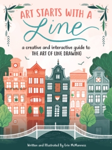 Art Starts with a Line : A creative and interactive guide to the art of line drawing, Paperback / softback Book