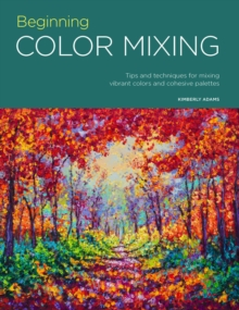 Portfolio: Beginning Color Mixing : Tips and techniques for mixing vibrant colors and cohesive palettes, Paperback / softback Book