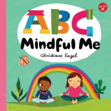 ABC for Me: ABC Mindful Me : ABCs for a happy, healthy mind & body, Board book Book