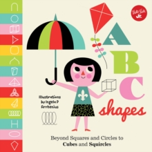 Little Concepts: ABC Shapes : Beyond Squares and Circles to Cubes and Squircles, Board book Book