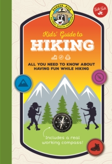 Ranger Rick Kids' Guide to Hiking : All you need to know about having fun while hiking, Hardback Book