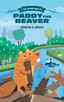 The Adventures of Paddy the Beaver, Paperback Book