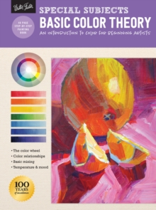Special Subjects: Basic Color Theory : An introduction to color for beginning artists, Paperback / softback Book